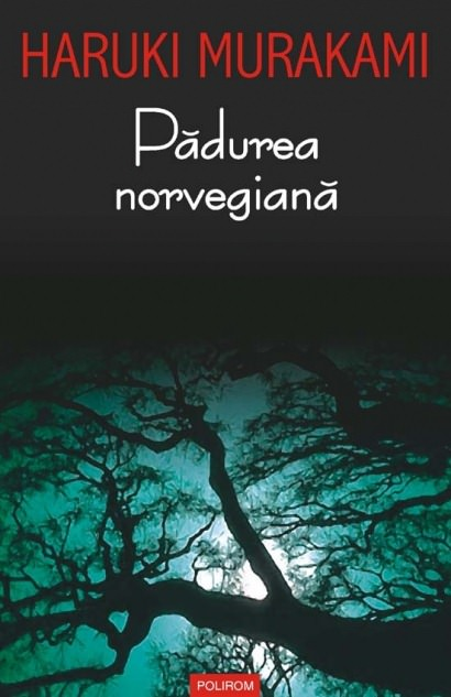 Padurea Norvegiana de Haruki Murakami