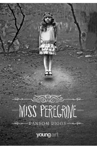 Miss Peregrine - Ransom Riggs