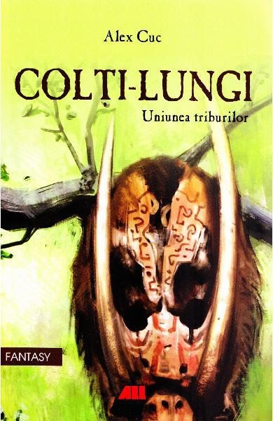 Colți-Lungi. Uniunea triburilor de Alex Cuc